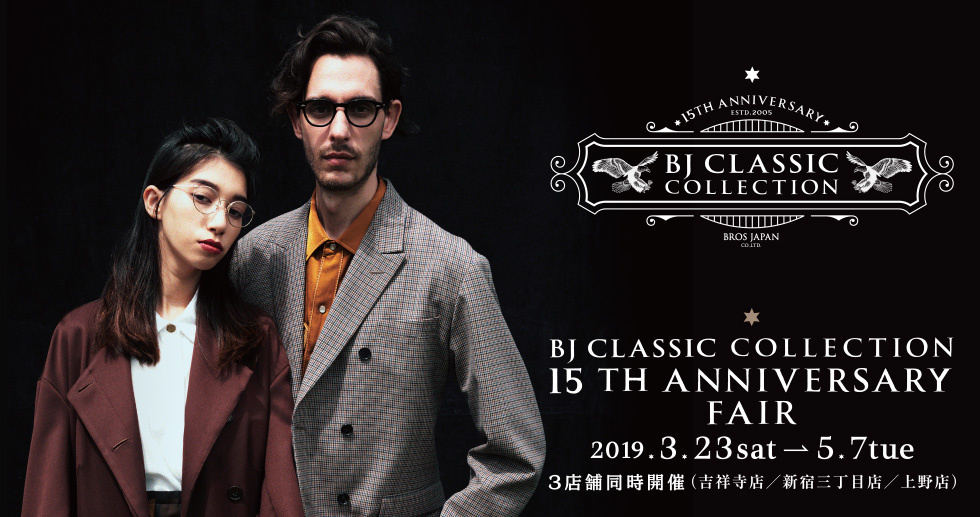 BJ CLASSIC COLLECTION 15th ANNIVERSARY FAIR